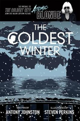 The Coldest Winter: Atomic Blonde Prequel Edition by Antony Johnston