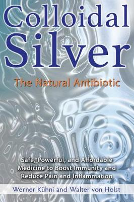 Colloidal Silver by Werner Kuhni