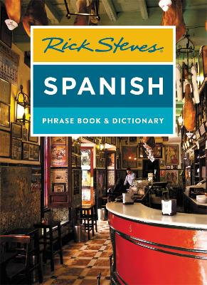 Rick Steves Spanish Phrase Book & Dictionary (Fourth Edition) by Rick Steves