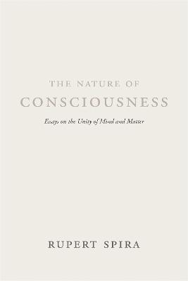 The Nature of Consciousness by Rupert Spira