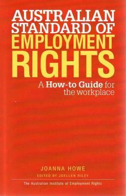 Australian Standard Of Employment Rights by Joanna Howe