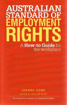 Australian Standard Of Employment Rights by Joanna Howe