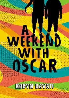 A Weekend with Oscar by Robyn Bavati