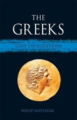 The Greeks by Philip Matyszak