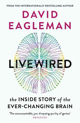 Livewired: The Inside Story of the Ever-Changing Brain book