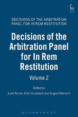 Decisions of the Arbitral Panel for In Rem Restitution: Bd. 2 = Vol. 2 by Josef Aicher