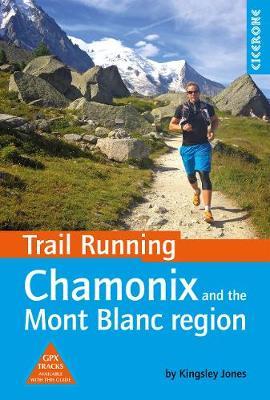 Trail Running - Chamonix and the Mont Blanc region by Kingsley Jones