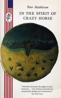 In the Spirit of Crazy Horse by Peter Matthiessen