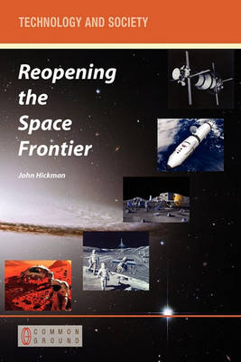 Reopening the Space Frontier by John Hickman