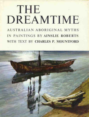 The Dreamtime, The by Ainslie Roberts