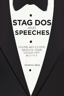 Stag Dos and Speeches by Dominic Bliss