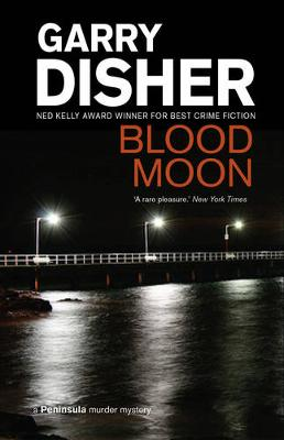 Blood Moon by Garry Disher