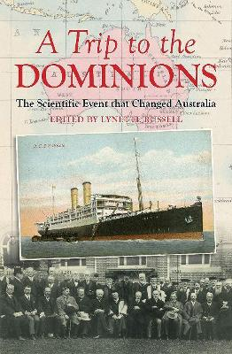 A Trip to the Dominions: The Scientific Event that Changed Australia book