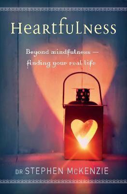 Heartfulness by Dr Stephen McKenzie