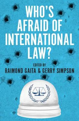 Who's Afraid of International Law? by Raimond Gaita