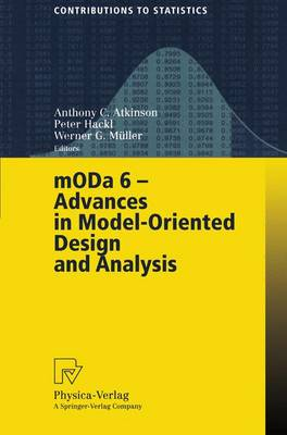 MODA 6 - Advances in Model-Oriented Design and Analysis by Anthony C. Atkinson