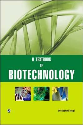 A Textbook of Biotechnology by Rashmi Tyagi