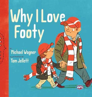 Why I Love Footy by Tom Jellett