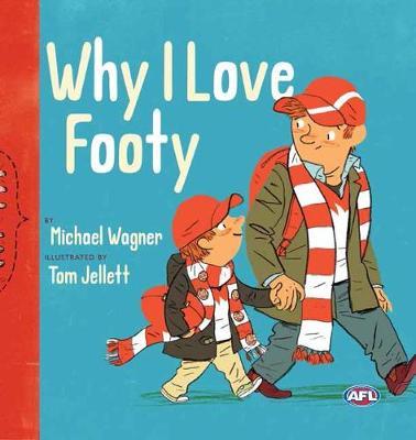 Why I Love Footy by Tom Jellett