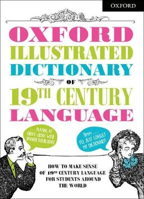 Oxford Illustrated Dictionary of 19th Century Language book