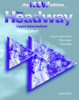 New Headway: Upper-Intermediate: Teacher's Book by Liz Soars