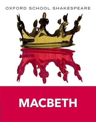 Oxford School Shakespeare: Macbeth by William Shakespeare