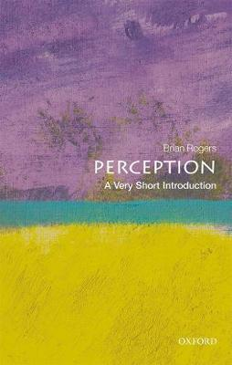 Perception: A Very Short Introduction by Brian Rogers