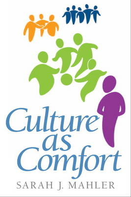 Culture as Comfort by Sarah J. Mahler