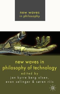 New Waves in Philosophy of Technology book