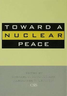 Toward a Nuclear Peace by Michael J. Mazarr