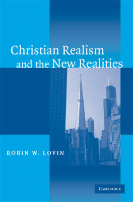 Christian Realism and the New Realities by Robin W. Lovin