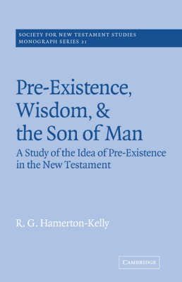 Pre-Existence, Wisdom, and The Son of Man book