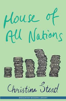 House of All Nations by Christina Stead