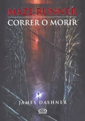 Correr O Morir (the Maze Runner) by James Dashner