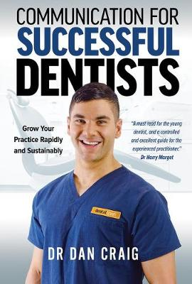 Communication for Successful Dentists by Dr. Dan Craig