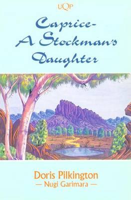 Caprice: A Stockman's Daughter: A Stockman's Daughter by Doris Garimara Pilkington