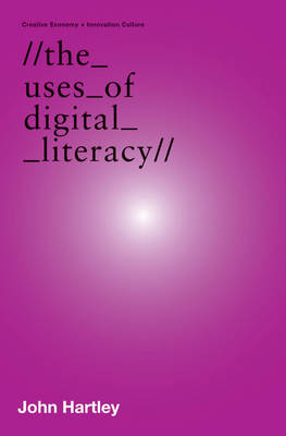 The Uses Of Digital Literacy by Hartley John