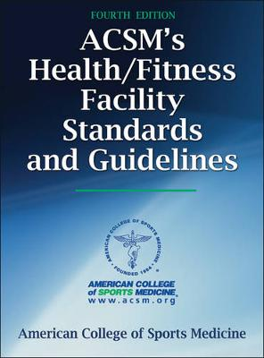 ACSM's Health/Fitness Facility Standards and Guidelines by ACSM
