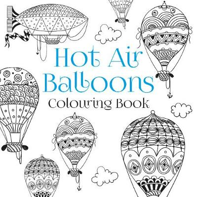 The Hot Air Balloons Colouring Book by The History Press