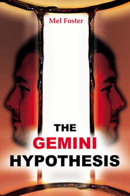 The Gemini Hypothesis by Mel Foster
