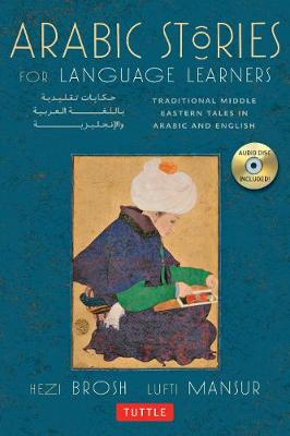 Arabic Stories for Language Learners: Traditional Middle Eastern Tales In Arabic and English (Audio CD Included) by Hezi Brosh