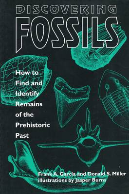 Discovering Fossils by Frank A. Garcia