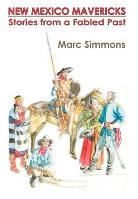 New Mexico Mavericks (Hardcover) by Marc Simmons