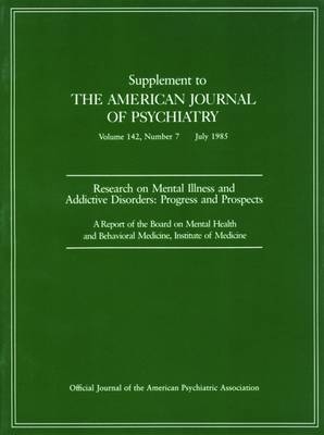 Research on Mental Illness and Addictive Disorders by American Psychiatric Association