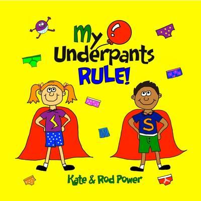 My Underpants Rule by Rod Power