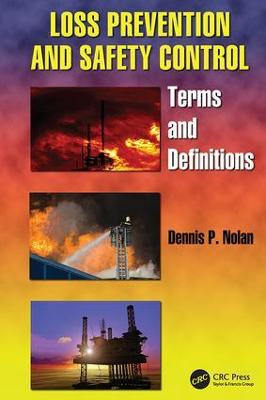 Loss Prevention and Safety Control by Dennis P. Nolan