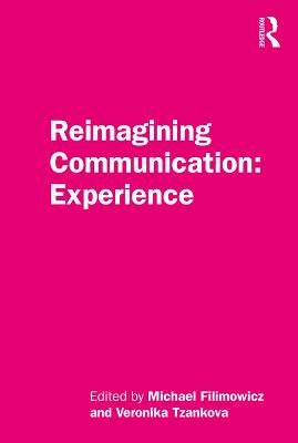 Reimagining Communication: Experience by Michael Filimowicz