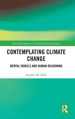 Contemplating Climate Change: Mental Models and Human Reasoning book