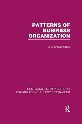 Patterns of Business Organization by John O'Shaughnessy