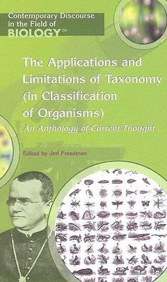 The Applications and Limitations of Taxonomy (in Classification of Organisms) by Jeri Freedman